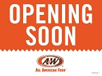 A&W Opening Soon (Yard Sign)